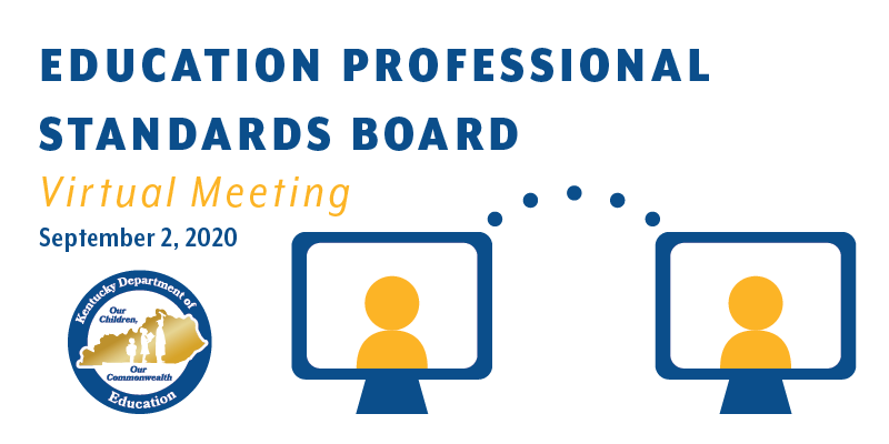 Education Professional Standards Board Virtual Meeting: September, 2, 2020