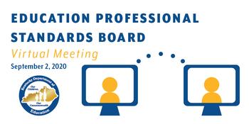Education Professional Standards Board Virtual Meeting: September, 2, 2020