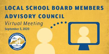 Local School Board Members Advisory Council Virtual Meeting, September 3, 2020
