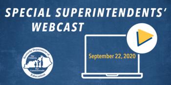 Special Superintendents' Webcast: September 22, 2020