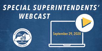 Special Superintendents' Webcast: September 29, 2020
