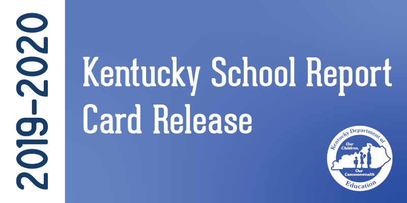 Graphic that says: 2019-2020 Kentucky School Report Card Release