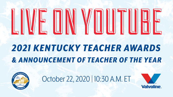 Graphic: Live on YouTube, 20201 Kentucky Teacher Awards and Teacher of the Year announcement, 10:30 a.m. ET, Oct. 22