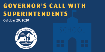 Graphic reading: Governor's Call with Superintendents, October 29, 2020