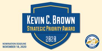 Graphic reading: Kevin C. Brown Strategic Priority Award 2020. Nomination deadline November 18, 2020