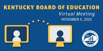 Kentucky Board of Education Virtual Meeting, November 6, 2020