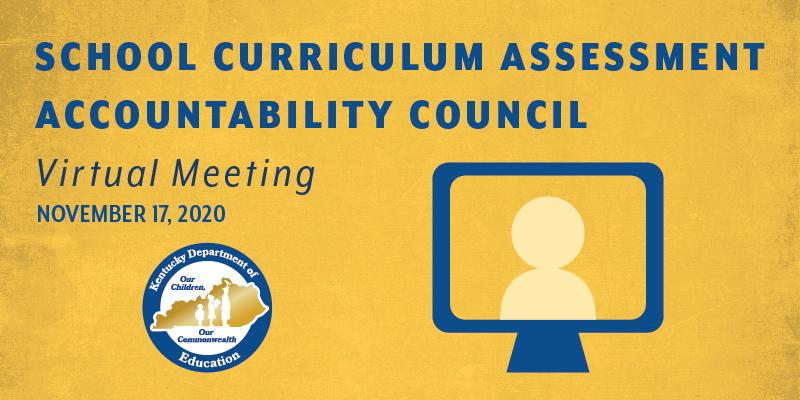 School Curriculum Assessment Accountability Council Virtual Meeting: Nov. 17, 2020