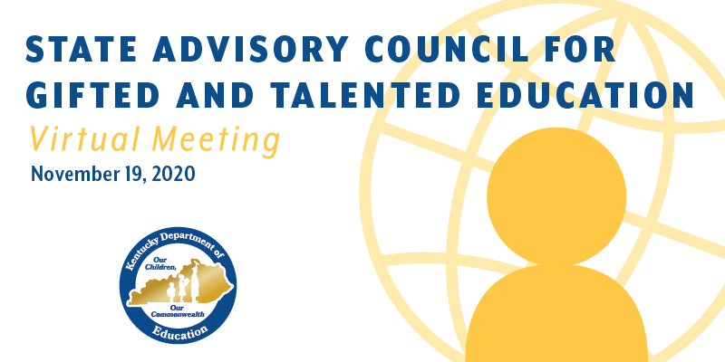 State Advisory Council for Gifted and Talented Education Virtual Meeting: Nov. 19, 2020
