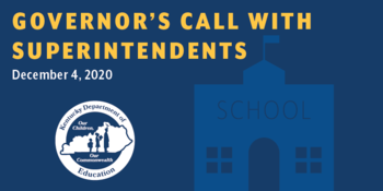 Graphic reading: Governor's Call with Superintendents, December 4, 2020
