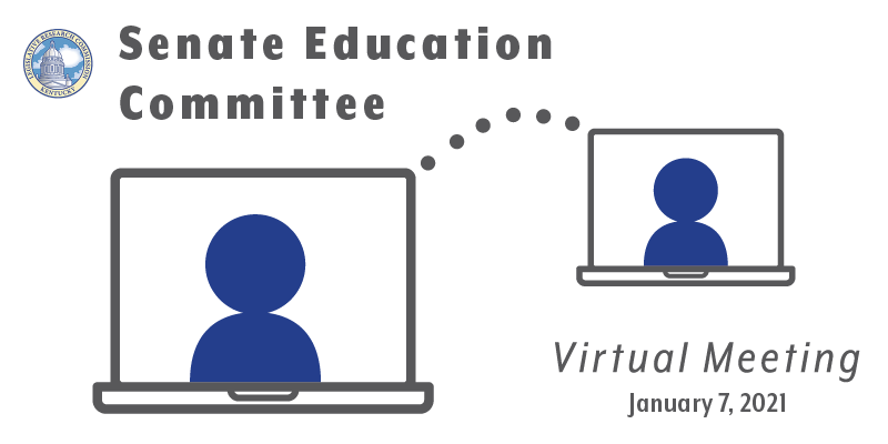 Graphic reading Senate Education Committee Virtual Meeting, January 7, 2021