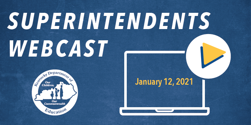 Graphic reading: Superintendents Webcast, January 12, 2021
