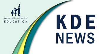 Graphic reading: KDE News, Kentucky Department of Education