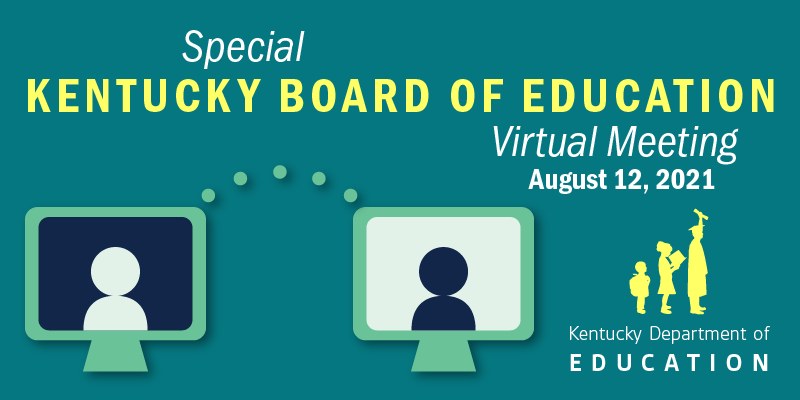 Graphic reading: Special Kentucky Board of Education Virtual Meeting, Aug. 12, 2021