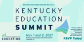Graphic reading: Kentucky Education Summit, Nov. 1-2, 2021. Proof of COVID vaccine or negative COVID-19 test required for attendance.