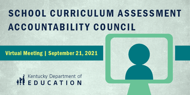 Graphic reading: School Curriculum, Assessment Accountability Council virtual meeting, Sept. 21, 2021