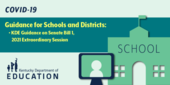 Graphic reading: Guidance for Schools and Districts: KDE guidance on Senate Bill 1, 2021 Extraordinary Session
