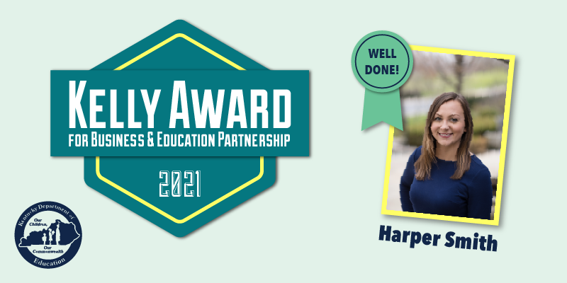 Graphic reading: 2021 Kelly Award for Business & Education Partnership, Harper Smith