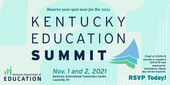 Graphic reading: Kentucky Education Summit, Nov. 1-2, 2021. Proof of COVID vaccine or negative COVID-19 test required. Masks also required.
