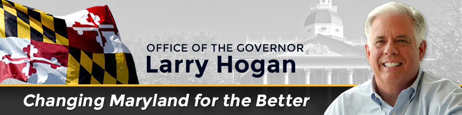 office of maryland governor larry hogan - changing maryland for the better