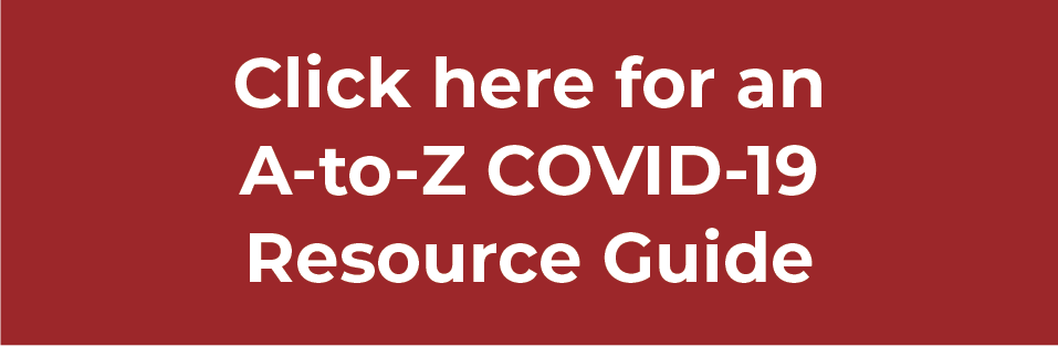 Click for an A-Z COVID-19 resource guide