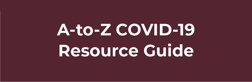 A-to-Z COVID-19 Resource Guide