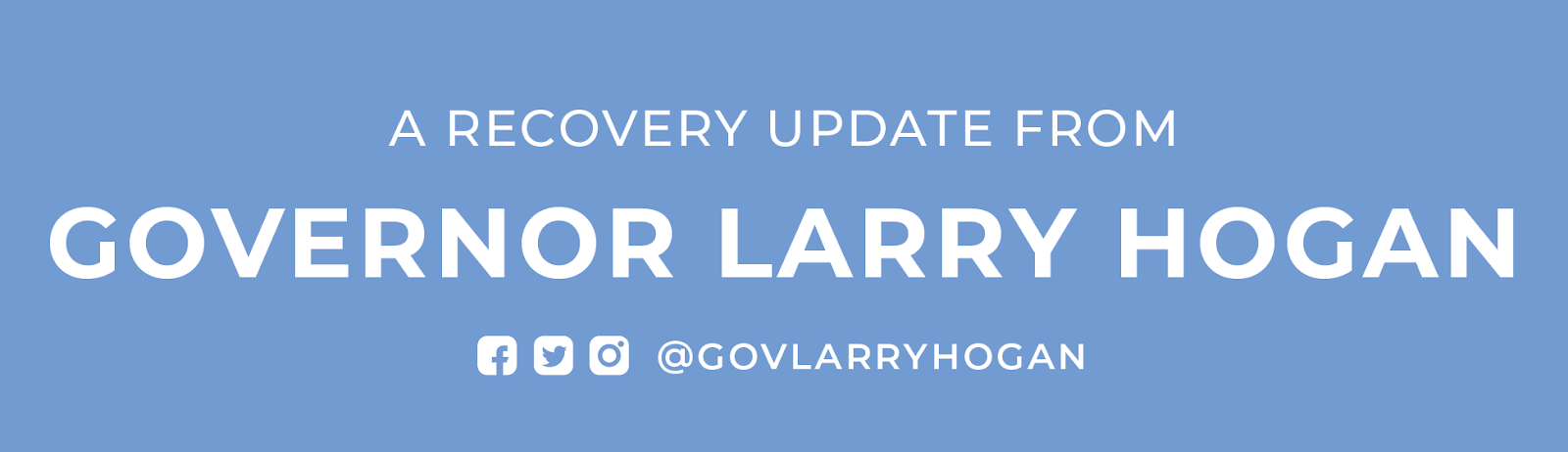 A Recovery Update from Governor Larry Hogan