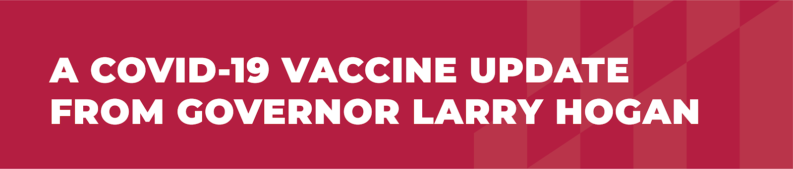 A COVID-19 Vaccine Update from Governor Larry Hogan