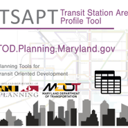 Planning Launches a New Online Tool to Support TOD Efforts Across Maryland: Part II