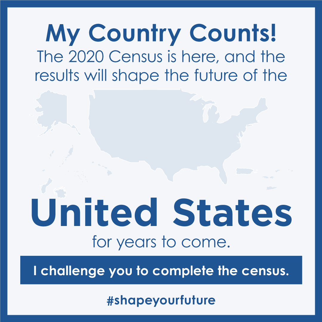 Everyone Counts. Help Shape Your Future.