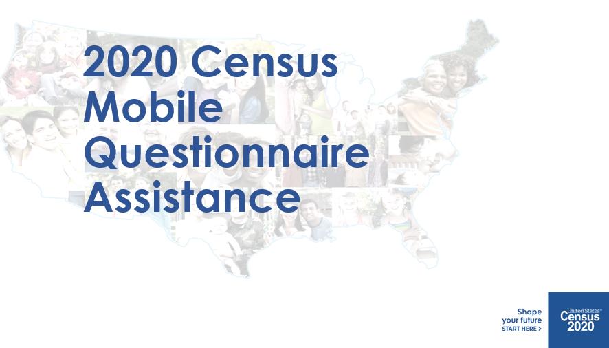 Census Mobile Questionnaire Assistance