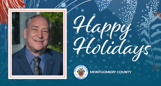 Holiday Message from Montgomery County Executive Marc Elrich