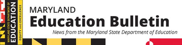 Image Open Banner. Maryland Education Bulletin