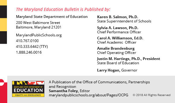 Bulletin Footer Maryland State Department of Education, Editor, Samantha Foley