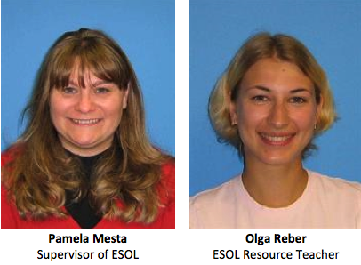 Pamela Mesta, Supervisor of ESOL, and Olga Reber, ESOL Resource Teacher