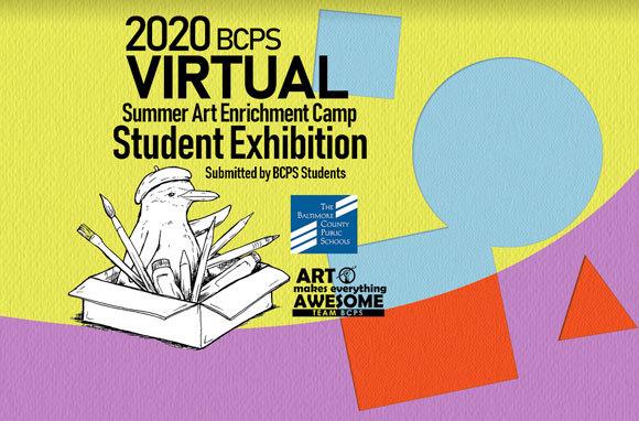 2020 Baltimore County Public Schools Virtual Summer Art Enrichment Camp
