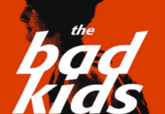 Bad Kids Film