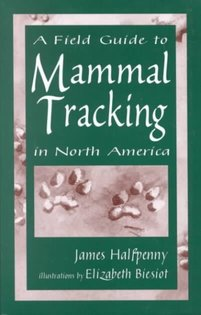Book cover of James C Halfpenny's Mammal Tracking field guide.
