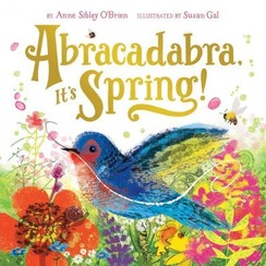 book cover of Abracadabra, It's Spring! a picture book by Anne Sibley O'Brien.