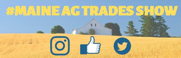Use #MaineAgTradesShow on social media