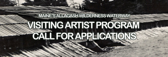 Allagash Wilderness Waterway Call for Visiting Artist Applications