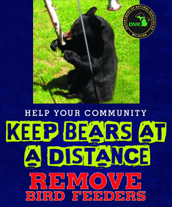 photo of bear eating from bird feeder, with words: Help Your Community. Keep Bears at a Distance. Remove Bird Feeders.
