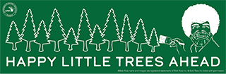 the green Happy Little Trees Ahead sign featuring tree outlines and the likeness of Bob Ross