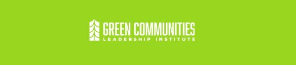 A bright green banner with white text for the Green Communities Leadership Institute
