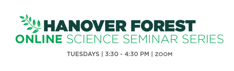 MSU Hanover Forest online science seminar banner - Tuesdays, 3:30-4:30 on zoom. Features green writing and leaf graphics