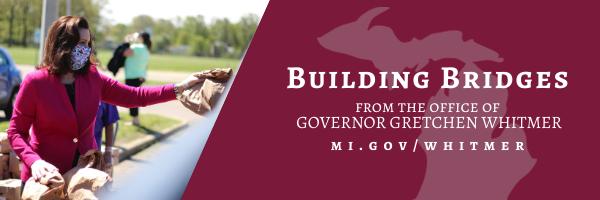 Governor Whitmer: Building Bridges