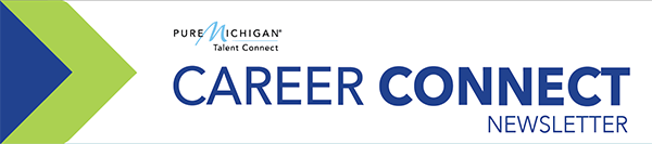 pure michigan talent connect career connect newsletter