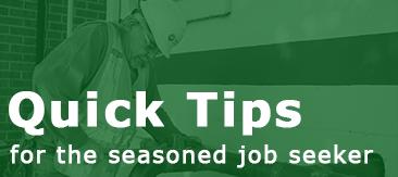 Quick tips for the seasoned job seeker