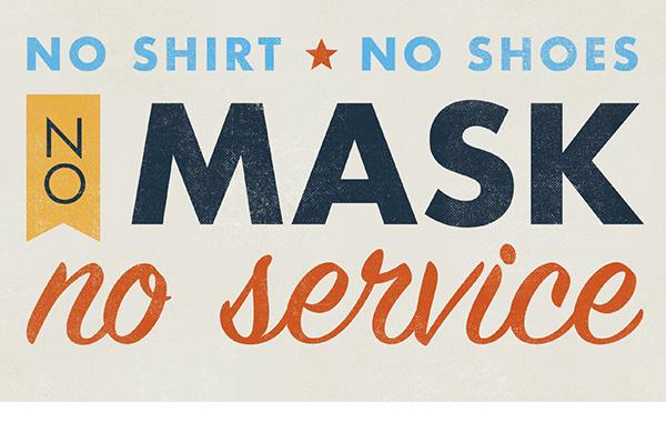 No shirt, no shoes, no mask, no service image.