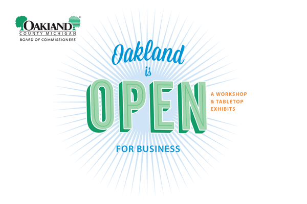 Oakland County Michigan Board of Commissioners | Oakland is Open for Business: A Workshop & Tabletop Exhibits