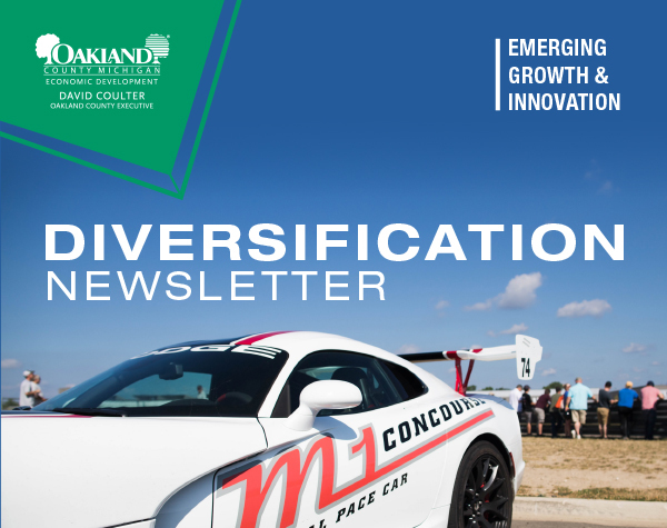 Oakland County Economic Development   David Coulter, Oakland County Executive   Emerging Growth & Innovation Diversification Newsletter